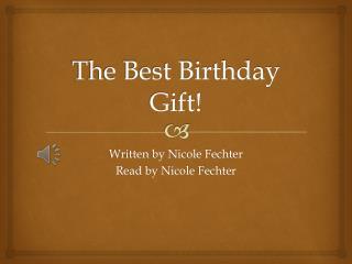 The Best Birthday Gift!