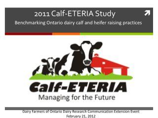 2011 Calf-ETERIA Study