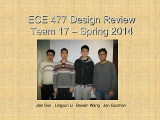 ECE 477 Design Review  Team 17    Spring 2014