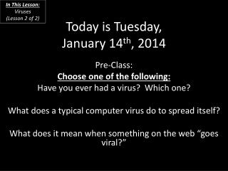 Today is  Tuesday, January 14 th , 2014