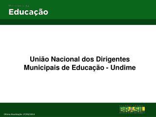 Uni�o Nacional dos Dirigentes Municipais de Educa��o -  Undime