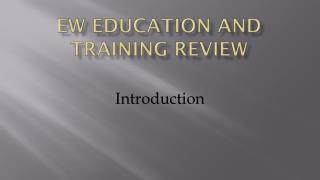 EW Education And Training Review