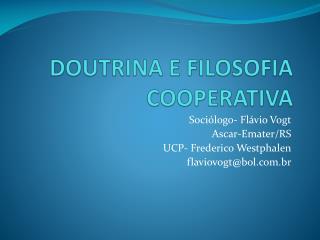 DOUTRINA E FILOSOFIA COOPERATIVA