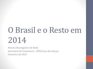 O  Brasil  e o  Resto em  2014