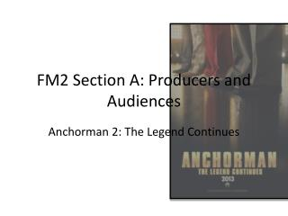FM2 Section A: Producers and Audiences