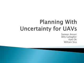 Planning With  Uncertainty for UAVs