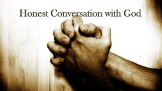 Honest Conversation with God