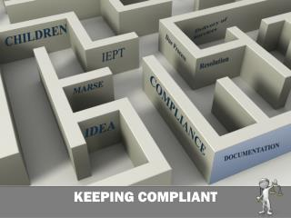 KEEPING COMPLIANT