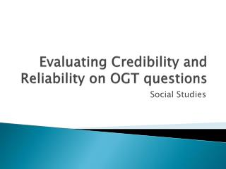 Evaluating Credibility and Reliability on OGT questions