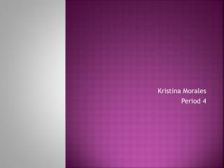 Kristina  Morales Period 4