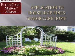 Application to Horseshoe Pines Senior Care Home