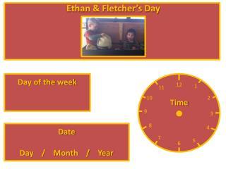 Ethan & Fletcher's Day