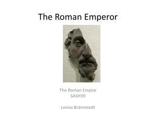 The Roman  E mperor