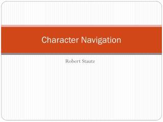 Character Navigation
