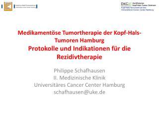 Philippe Schafhausen II. Medizinische Klinik Universitäres  Cancer  Center Hamburg