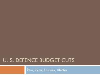 U. S.  Defence  Budget  Cuts