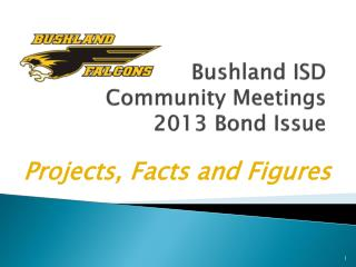 Bushland  ISD Community Meetings  2013 Bond Issue