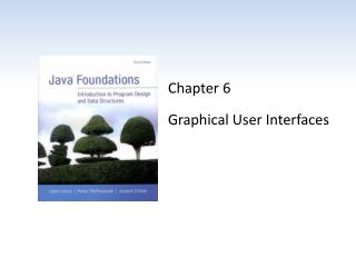 Chapter 6 Graphical User Interfaces