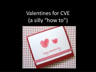 """Valentines for CVE (a silly """"how to"""")"""