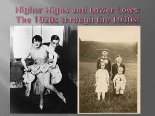 Higher Highs and Lower Lows: The 1920s through the 1930s!