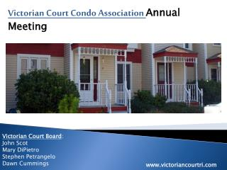 Victorian Court Condo Association  Annual Meeting