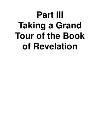 Part  III Taking a Grand Tour of the Book of Revelation