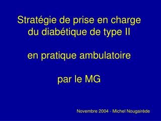 Strat gie de prise en charge du diab tique de type II  en pratique ambulatoire   par le MG