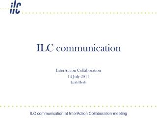 ILC communication