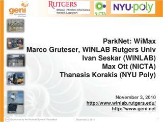 November 3, 2010 http://www.winlab.rutgers.edu/ http://www.geni.net
