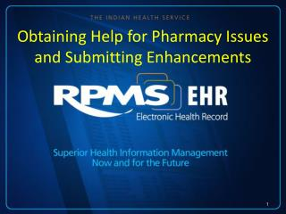 Obtaining Help for Pharmacy Issues and Submitting Enhancements