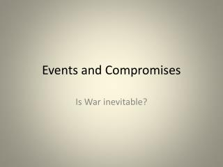 Events and Compromises