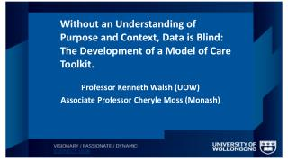 Professor Kenneth Walsh (UOW)  Associate Professor  Cheryle  Moss (Monash)