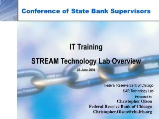 Conference of State Bank Supervisors IT Training STREAM Technology Lab Overview 23-June-2009