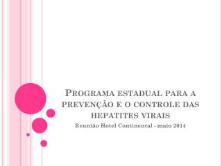 Programa estadual para a preven��o e o controle das hepatites virais