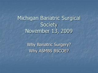 Michigan Bariatric Surgical Society November 13, 2009