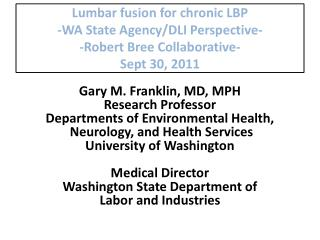Gary  M. Franklin, MD, MPH Research Professor Departments of Environmental Health,