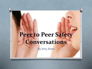 Peer to Peer Safety Conversations