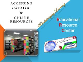 Accessing  Catalog  &  Online Resources