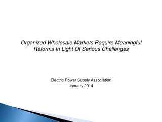 Organized Wholesale Markets Require Meaningful Reforms In Light Of Serious Challenges