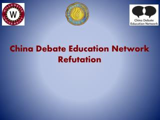 China Debate Education Network Refutation