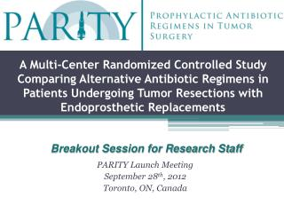 PARITY Launch Meeting September 28 th , 2012 Toronto, ON, Canada