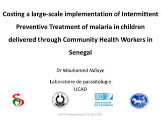 Dr Mouhamed Ndiaye Laboratoire de parasitologie  UCAD
