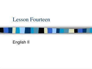 Lesson Fourteen