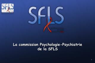 La commission Psychologie-Psychiatrie de la SFLS