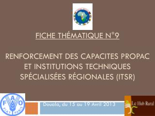 Douala, du 15 au 19 Avril 2013