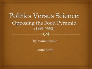 Politics Versus Science:  Opposing the Food Pyramid (1991-1992)