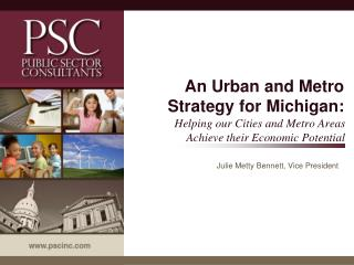 An Urban and Metro Strategy for  Michigan: