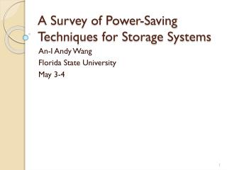A Survey of Power-Saving Techniques for Storage Systems