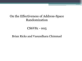 On the Effectiveness of Address-Space Randomization CS6V81 - 005