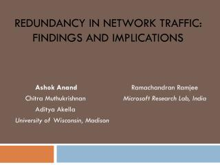 Redundancy in Network Traffic: Findings and Implications